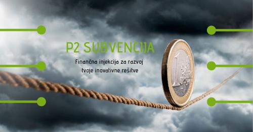 Delavnice za pridobitev P2 subvencije za razvoj tvoje inovativne rešitve